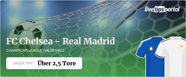 Sportwetten Tipp zum Champions League Halbfinale Chelsea gegen Real Madrid